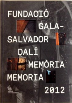 Gala-Salvador Dalí Foundation. Annual Report 2012.