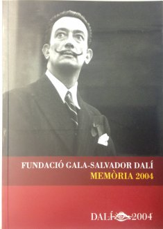 Gala-Salvador Dalí Foundation. Annual Report 2004.