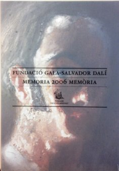 Gala-Salvador Dalí Foundation. Annual Report 2006
