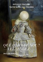 What's new? Velázquez. Temporary exhibition in the Loggias Room of the Dalí Theatre-Museum.